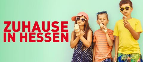 Zuhause in Hessen: Wir machen euch den Sommer schöner