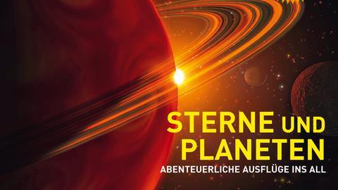Sterne und Planeten. Abenteuerliche Ausflüge ins All